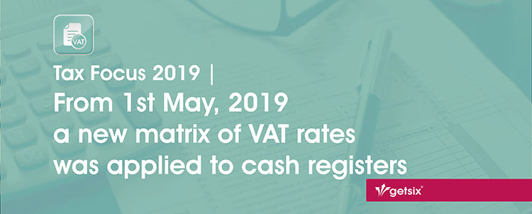From 1st May, 2019 a new matrix of VAT rates was applied to cash registers