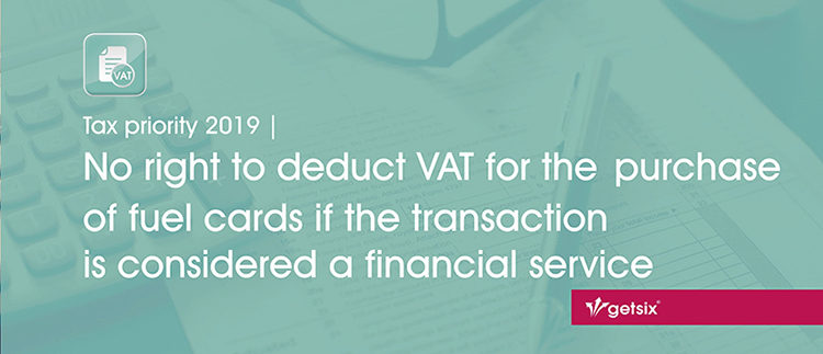 No right to deduct VAT for the purchase of fuel cards if the transaction is considered a financial service