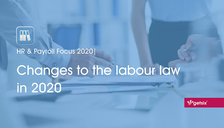 HR & Payroll Focus 2020 | Changes to the labour law in 2020