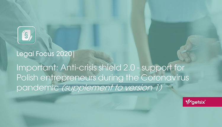 Important: Anti-crisis shield 2.0 – support for Polish entrepreneurs during the Coronavirus pandemic (supplement to version 1)