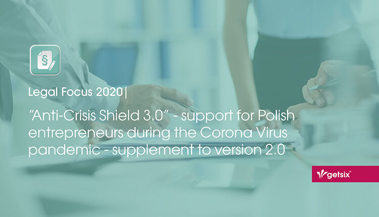 """Anti-Crisis Shield 3.0"" – support for Polish entrepreneurs during the Corona Virus pandemic – supplement to version 2.0"