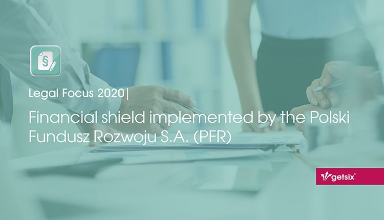 Financial shield implemented by the Polski Fundusz Rozwoju S.A. (PFR)
