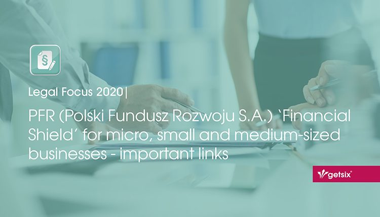 PFR (Polski Fundusz Rozwoju S.A.) 'Financial Shield' for micro, small and medium-sized businesses – important links