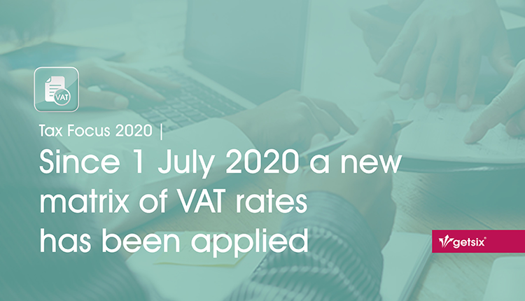 Since 1 July 2020 a new matrix of VAT rates has been applied
