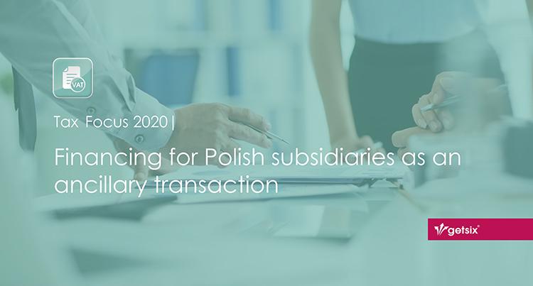 Financing for Polish subsidiaries as an ancillary transaction