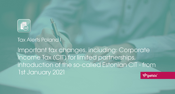 Important tax changes, including: Corporate Income Tax (CIT) for limited partnerships, introduction of the so-called Estonian CIT - from 1st January 2021