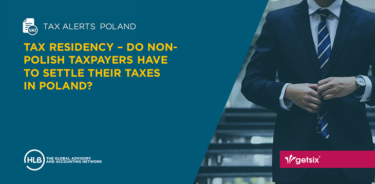 Tax residency - Do non-Polish taxpayers have to settle their taxes in Poland?